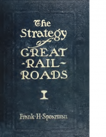 The Strategy of Great Railroads – Frank H Spearman